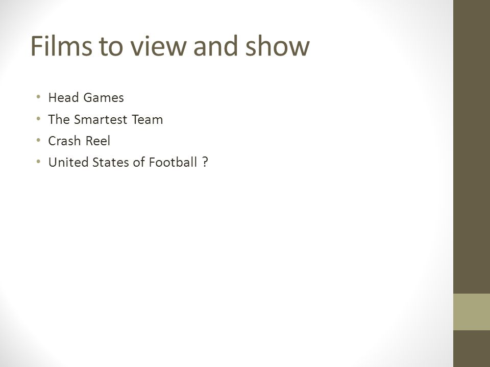 Films to view and show Head Games The Smartest Team Crash Reel United States of Football