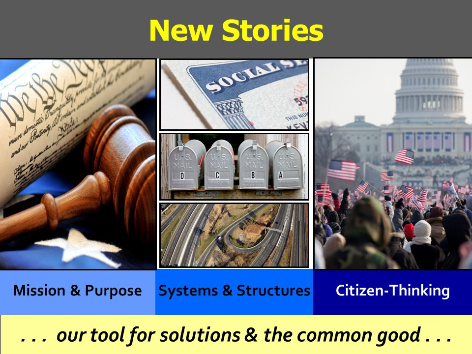 Making the Case Values: Articulate the Public Good behind the policies and programs System Thinking: Help reveal our essential Public Systems & Structures Awaken the Citizen: What is our shared stake and responsibility?