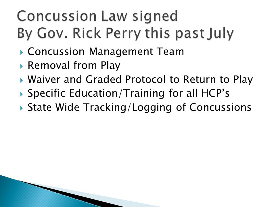  Concussion Management Team  Removal from Play  Waiver and Graded Protocol to Return to Play  Specific Education/Training for all HCP's  State Wide Tracking/Logging of Concussions