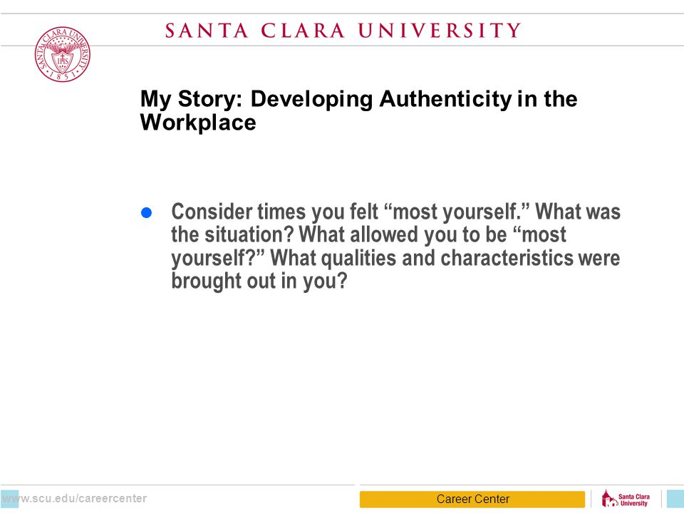 "My Story: Developing Authenticity in the Workplace  Consider times you felt ""most yourself."" What was the situation? What allowed you to be ""most you"