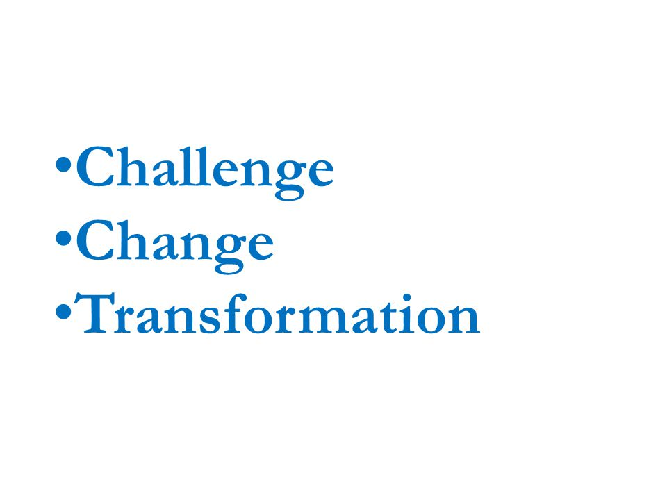Challenge Change Transformation