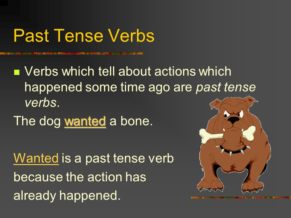 Present Tense Verbs s esies Many present tense verbs end with s, but some end with es, or ies.