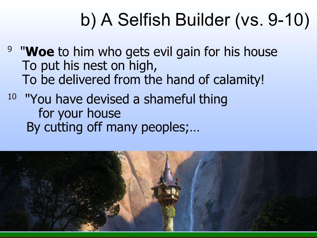 b) A Selfish Builder (vs.