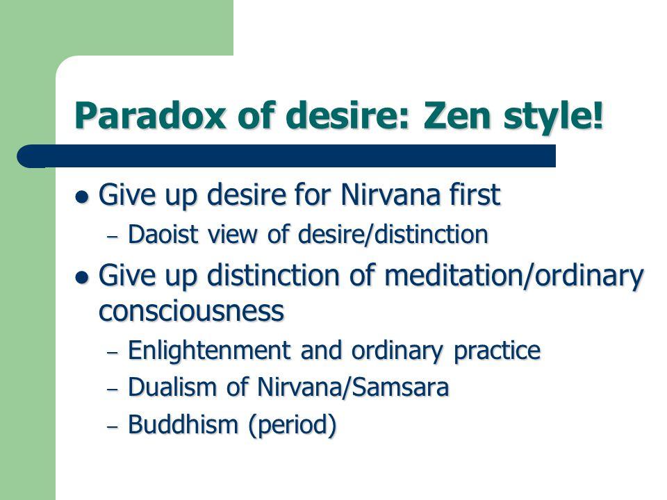 Paradox of desire: Zen style.