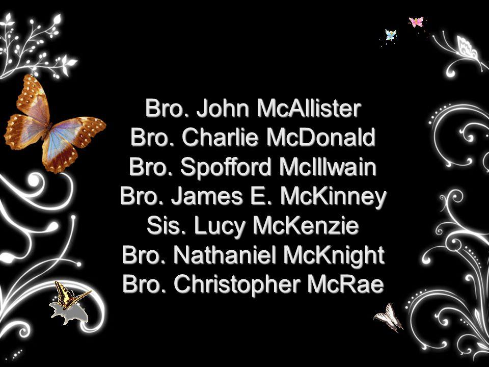 Bro. John McAllister Bro. Charlie McDonald Bro. Spofford McIllwain Bro.