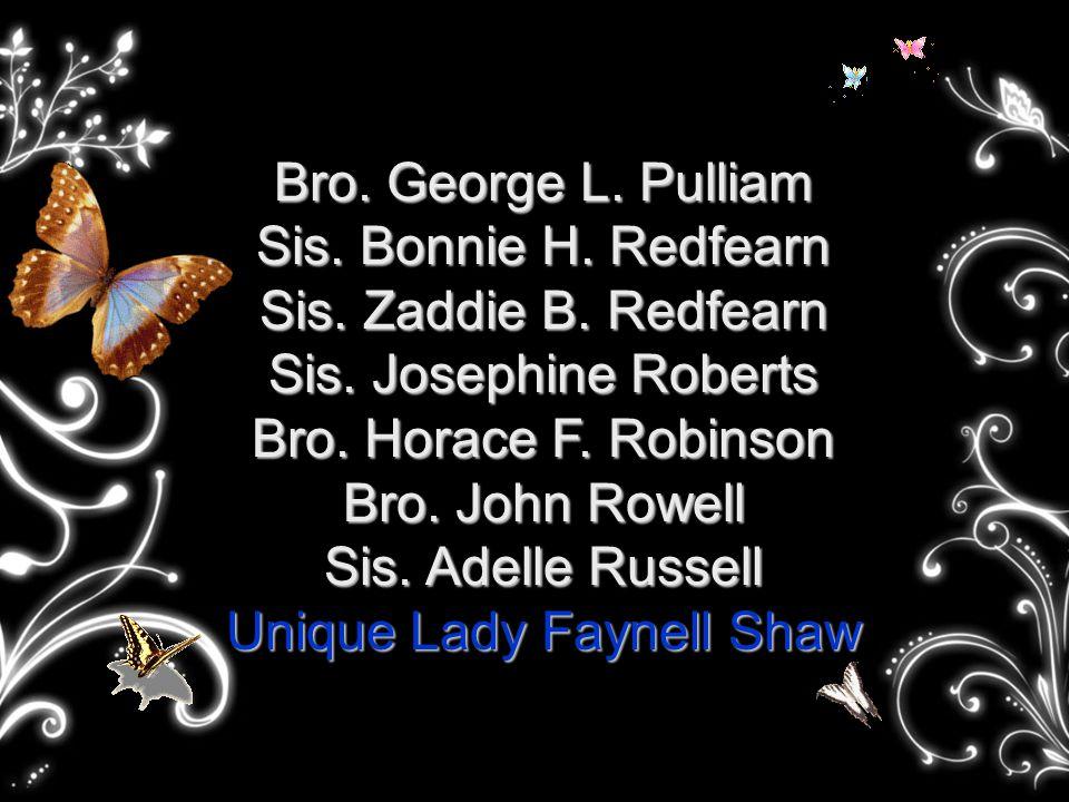Bro. George L. Pulliam Sis. Bonnie H. Redfearn Sis.