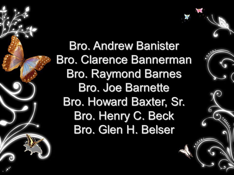 Bro. Andrew Banister Bro. Clarence Bannerman Bro.
