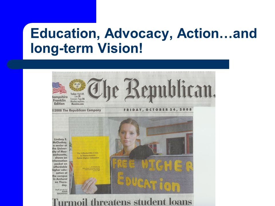 Education, Advocacy, Action…and long-term Vision!