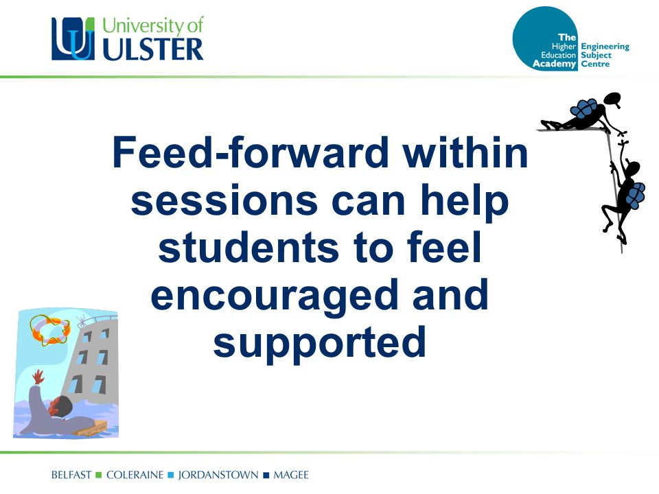 Feed-forward within sessions can help students to feel encouraged and supported