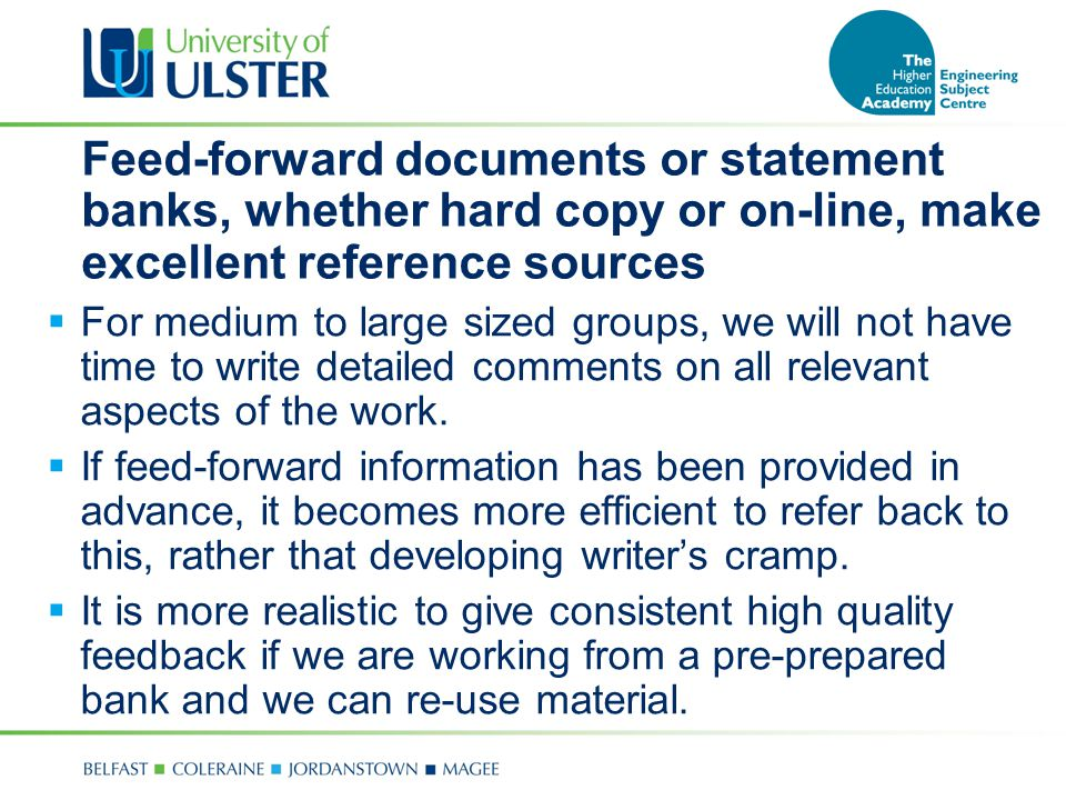 Feed-forward documents or statement banks, whether hard copy or on-line, make excellent reference sources  For medium to large sized groups, we will not have time to write detailed comments on all relevant aspects of the work.