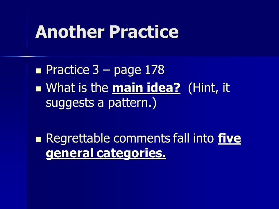 Another Practice Practice 3 – page 178 Practice 3 – page 178 What is the main idea.