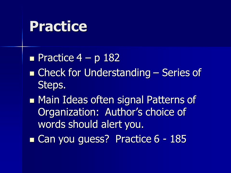 Practice Practice 4 – p 182 Practice 4 – p 182 Check for Understanding – Series of Steps.