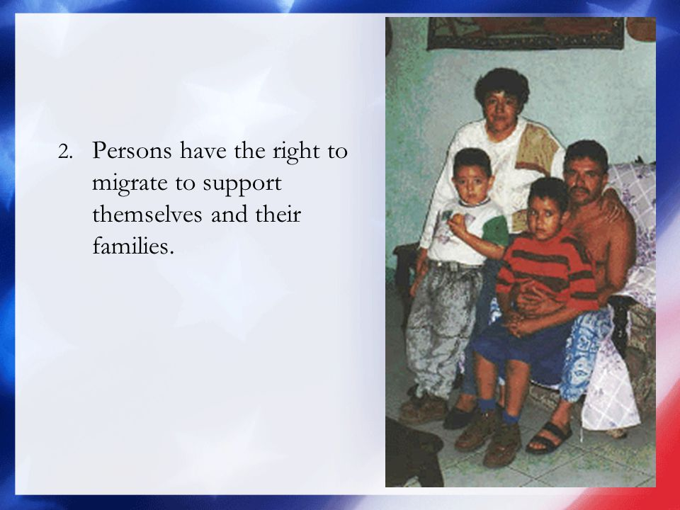 2. Persons have the right to migrate to support themselves and their families.