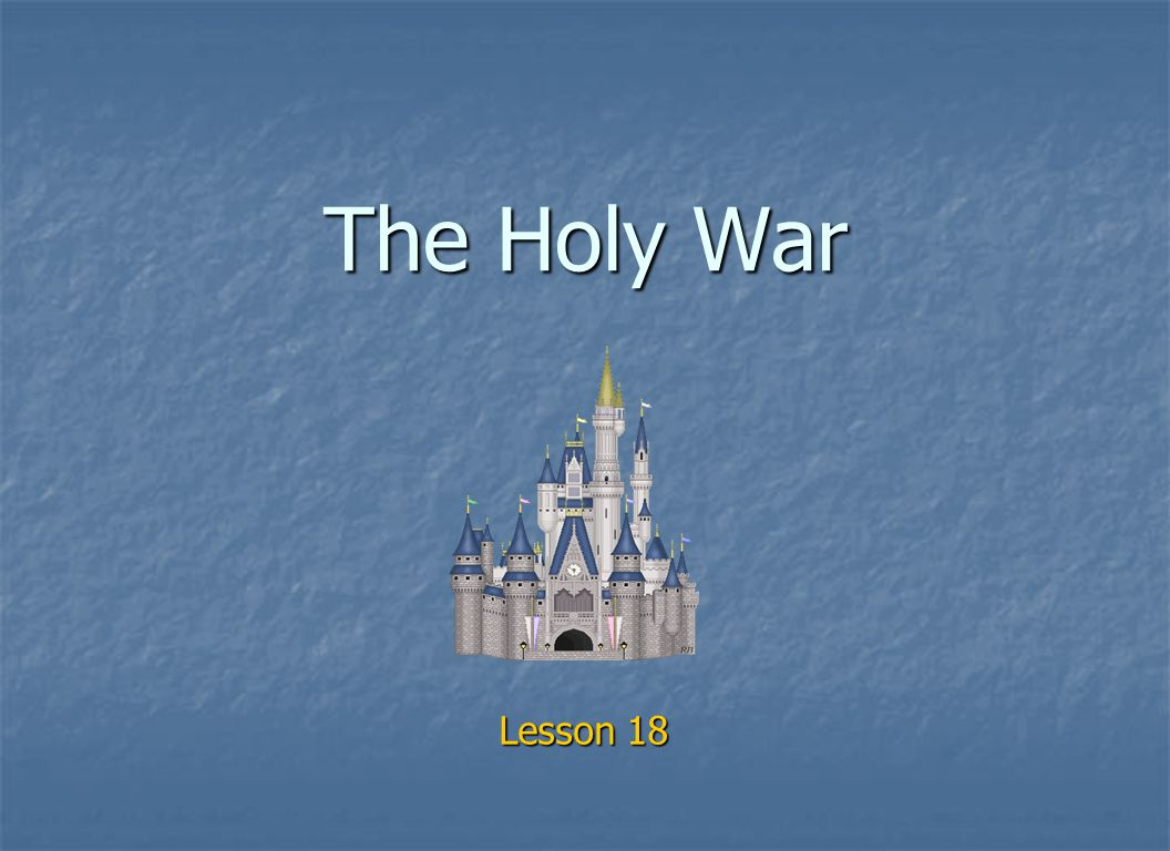 The Holy War Lesson 18