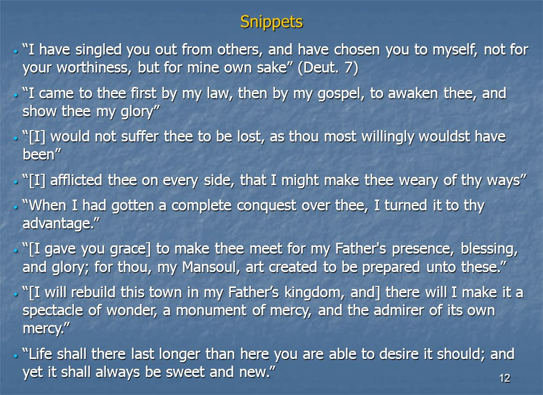 """12 Snippets """"I have singled you out from others, and have chosen you to myself, not for your worthiness, but for mine own sake"""" (Deut. 7) """"I have sing"""