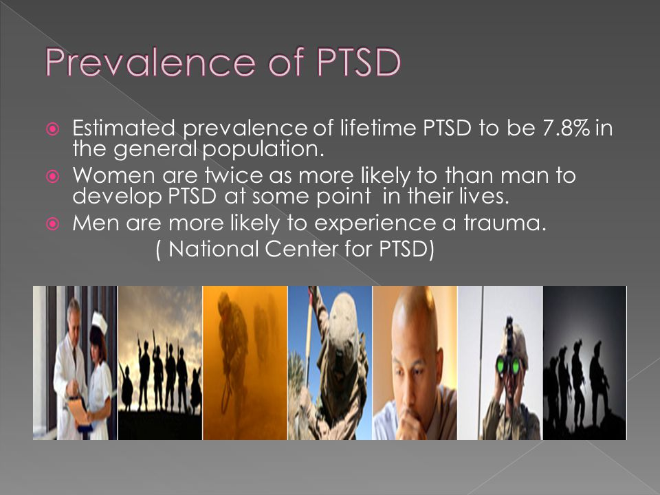  Estimated prevalence of lifetime PTSD to be 7.8% in the general population.