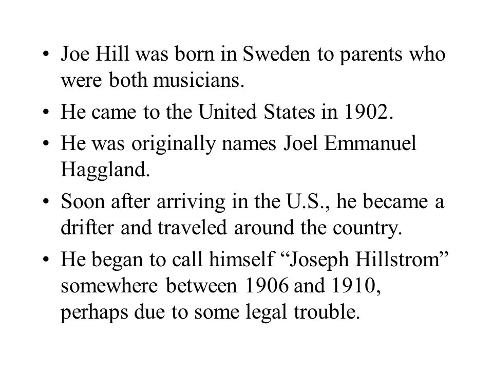Joe Hill was born in Sweden to parents who were both musicians.