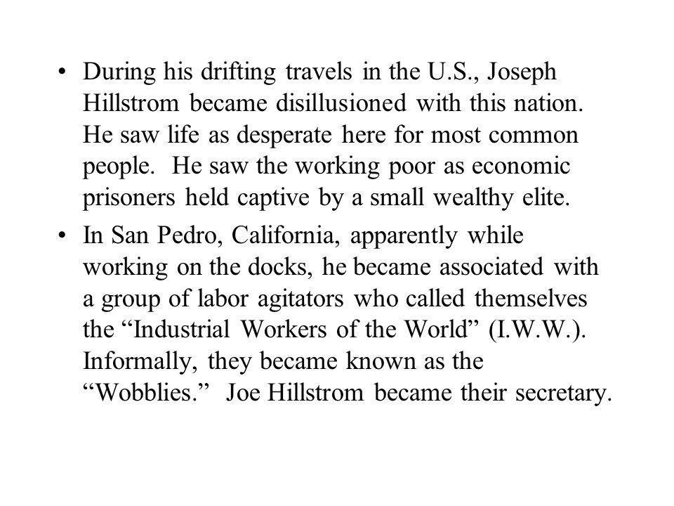 In 1910, in a letter written for the Industrial Worker, an I.W.W.