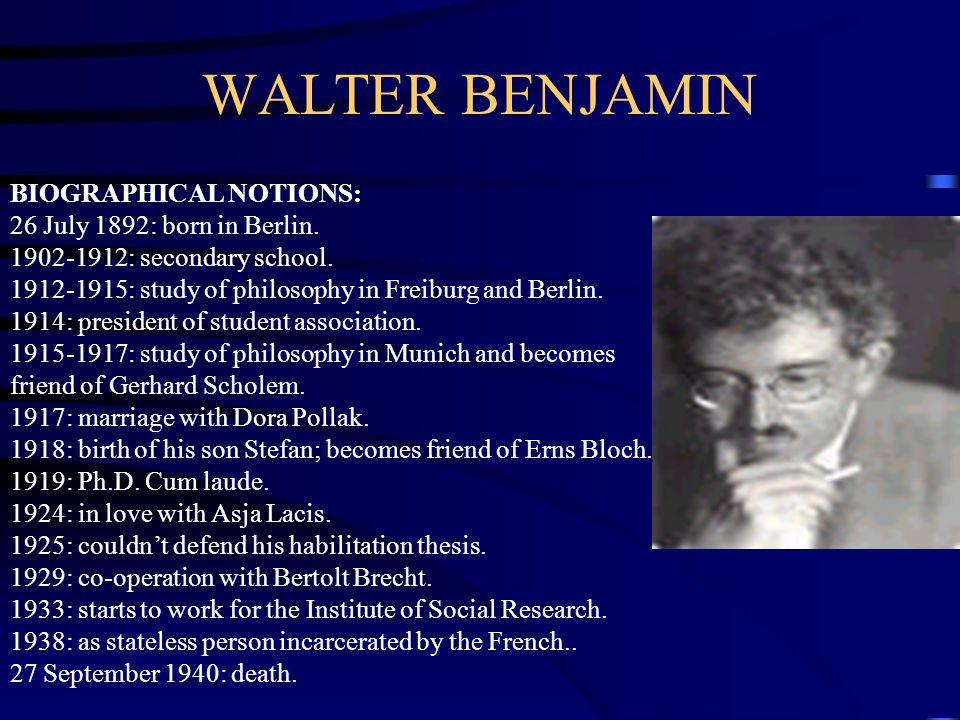 WALTER BENJAMIN BIOGRAPHICAL NOTIONS: 26 July 1892: born in Berlin.