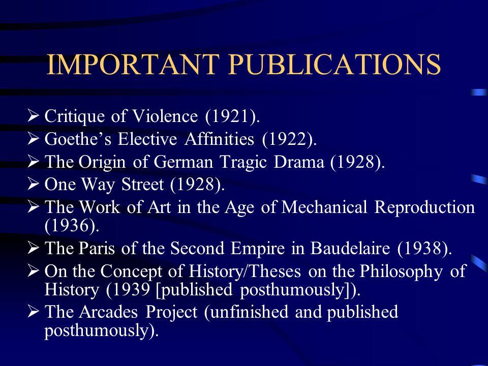 IMPORTANT PUBLICATIONS  Critique of Violence (1921).