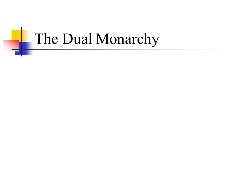 The Dual Monarchy