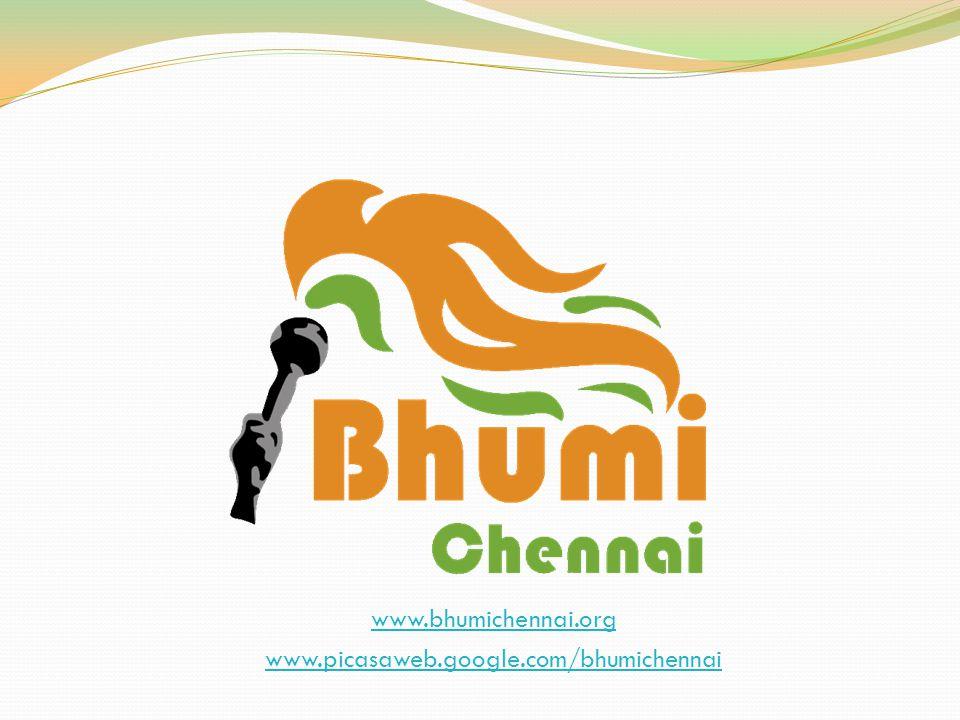 www.bhumichennai.org www.picasaweb.google.com/bhumichennai