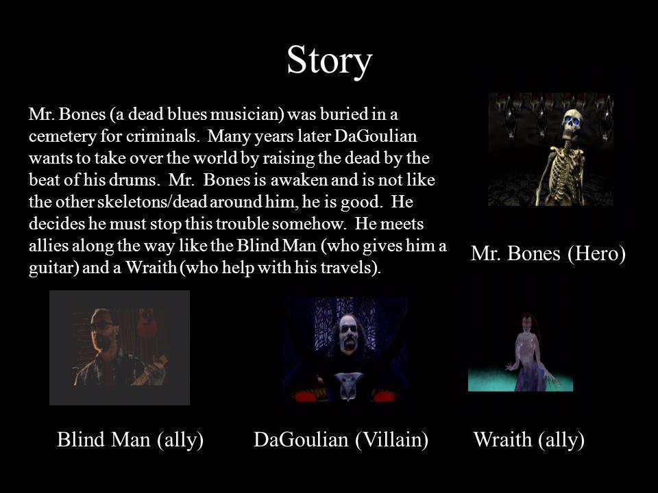 Story Blind Man (ally) DaGoulian (Villain) Wraith (ally) Mr.