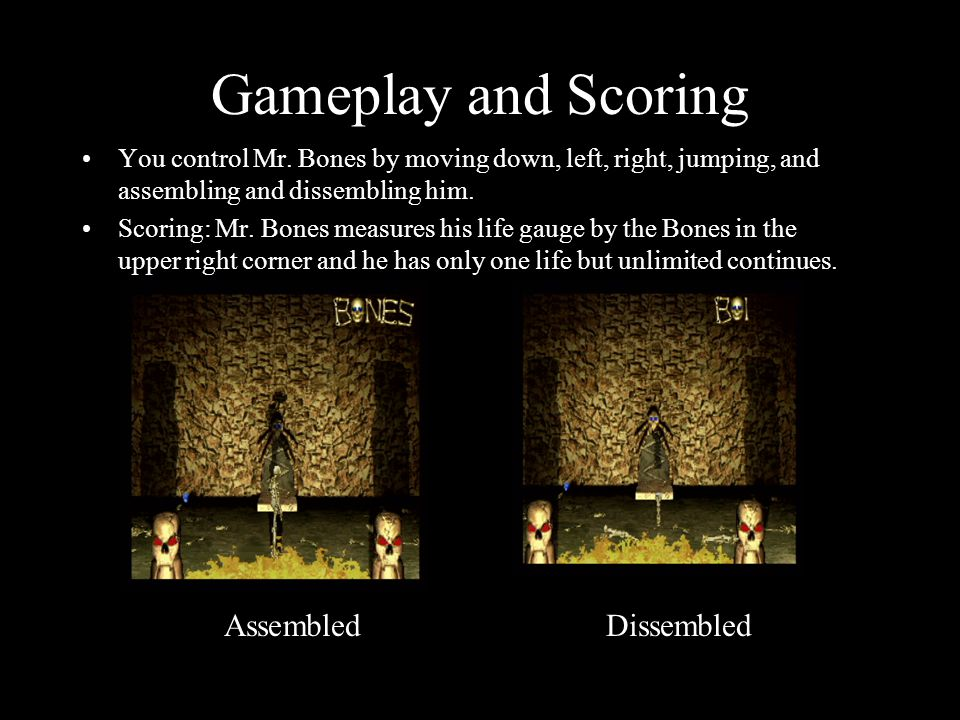 Gameplay and Scoring You control Mr.