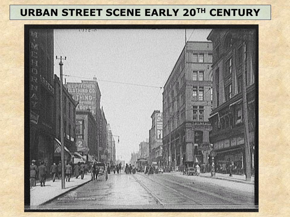 URBAN STREET SCENE EARLY 20 TH CENTURY
