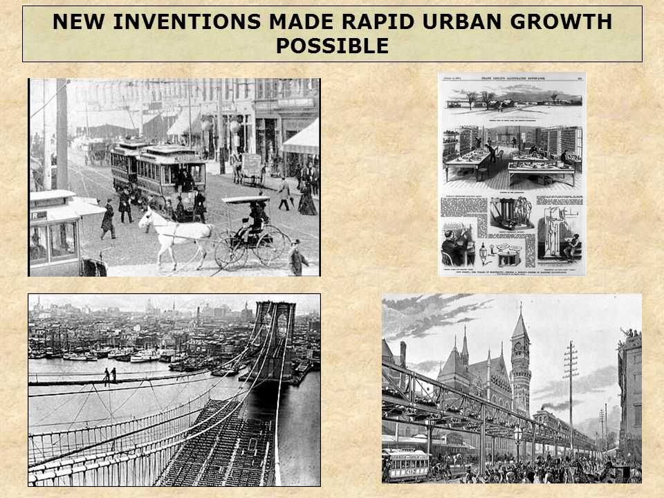 NEW INVENTIONS MADE RAPID URBAN GROWTH POSSIBLE