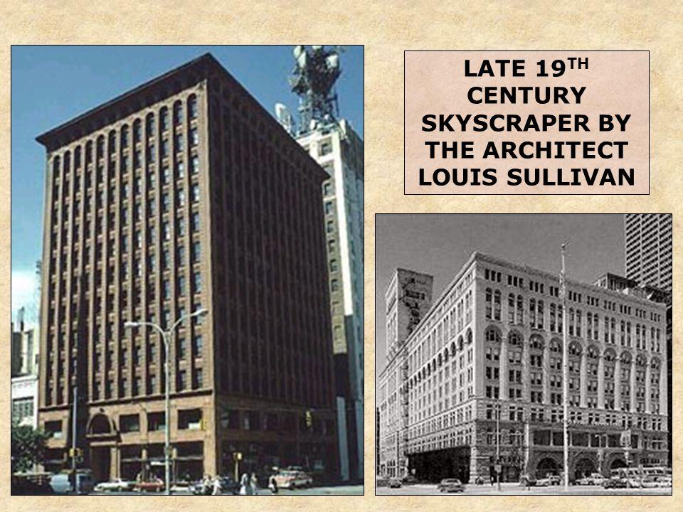 LATE 19 TH CENTURY SKYSCRAPER BY THE ARCHITECT LOUIS SULLIVAN