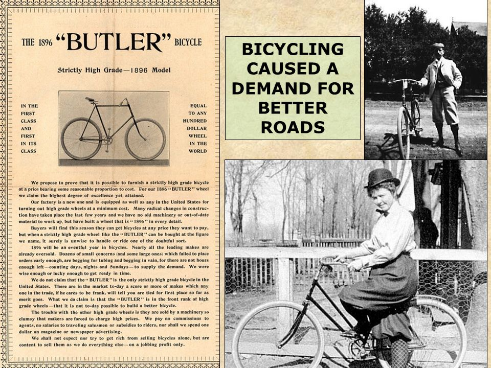 BICYCLING CAUSED A DEMAND FOR BETTER ROADS