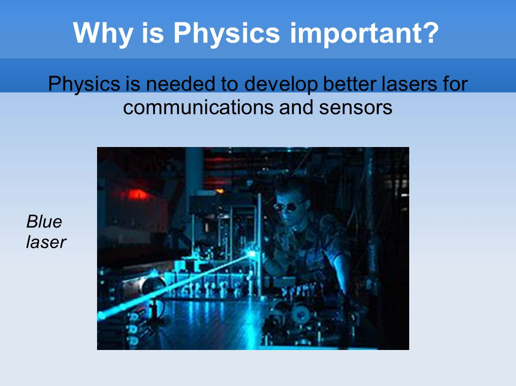 Why is Physics important.
