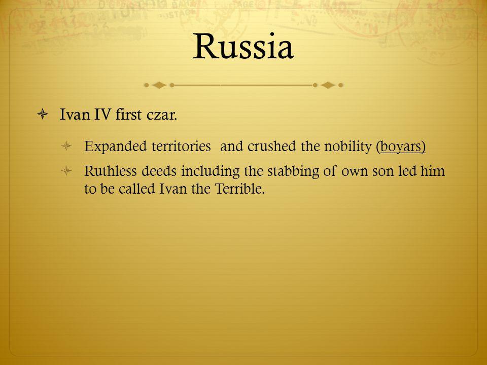 Russia  Ivan IV first czar.