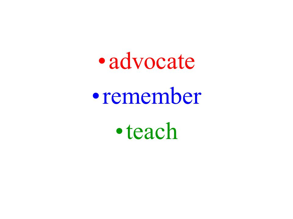 advocate remember teach
