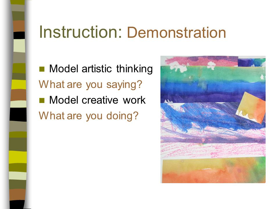 Instruction: Demonstration Model artistic thinking What are you saying.