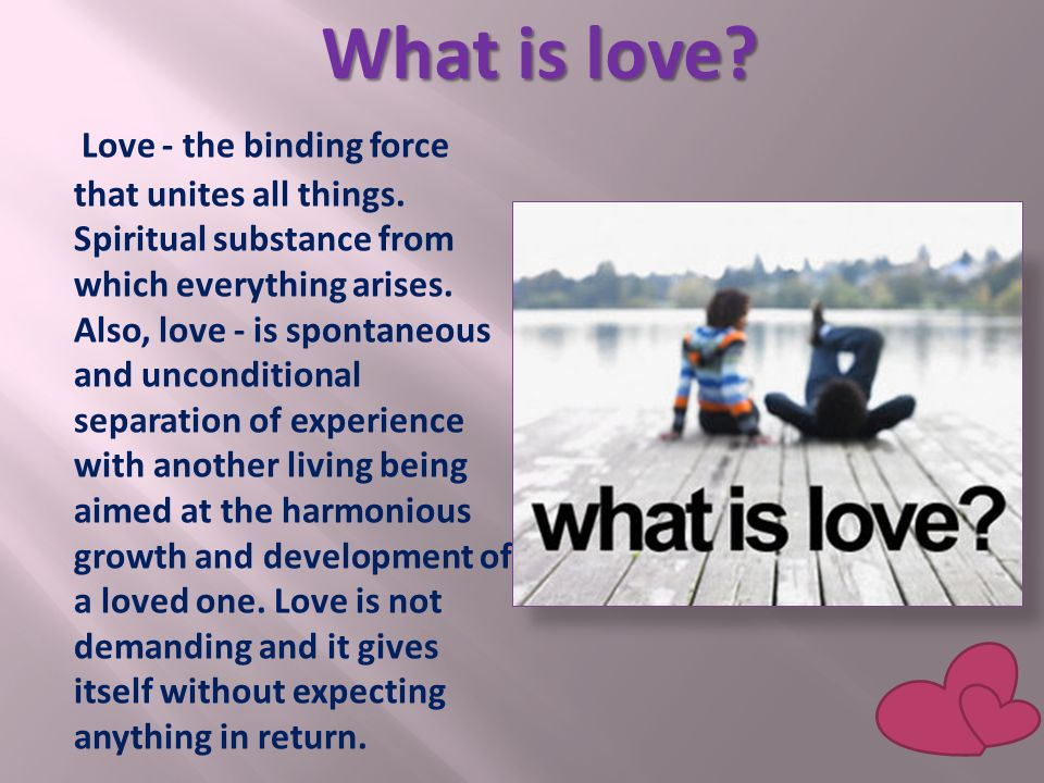 Love - the binding force that unites all things. Spiritual substance from which everything arises.