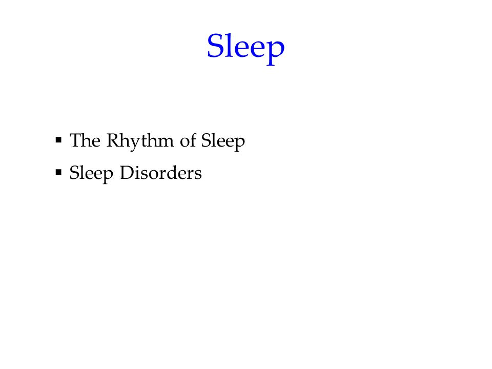 Sleep  The Rhythm of Sleep  Sleep Disorders
