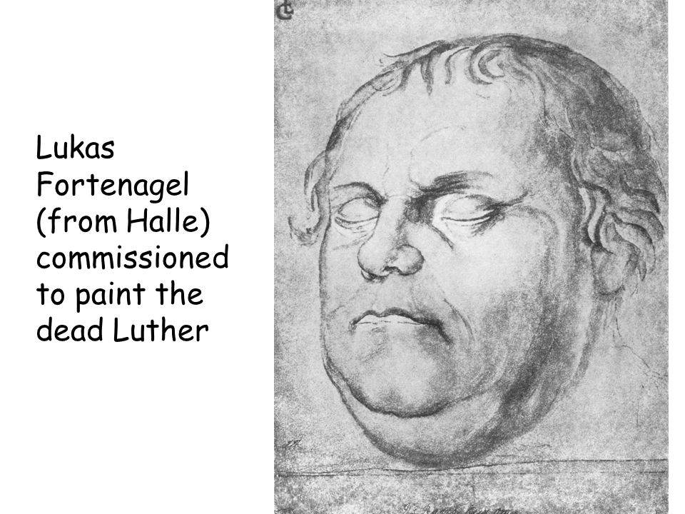 Lukas Fortenagel (from Halle) commissioned to paint the dead Luther