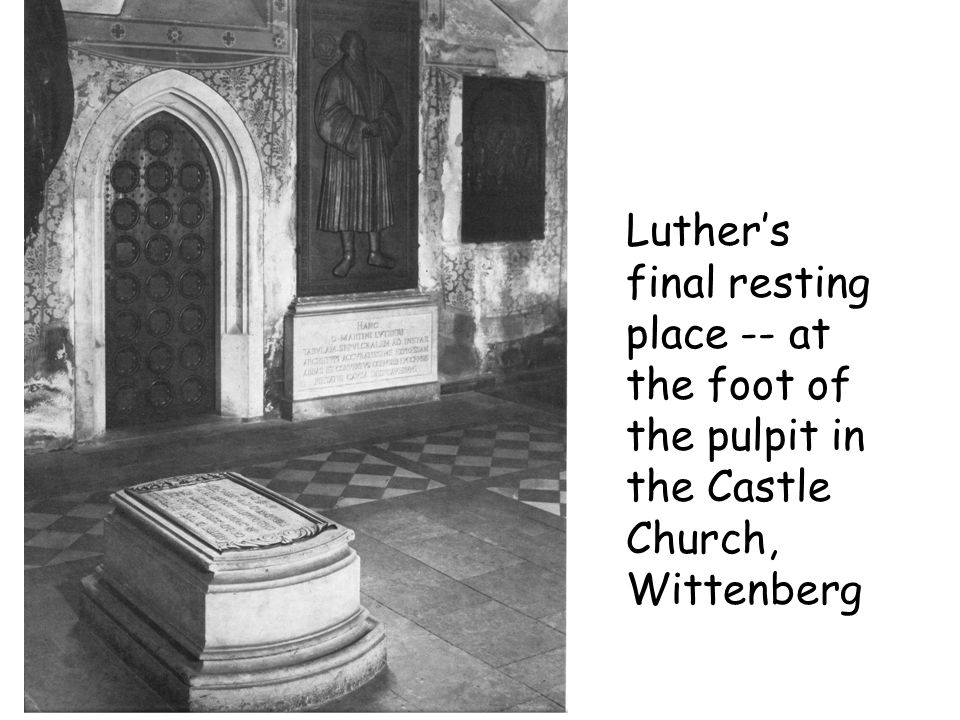 Luther's final resting place -- at the foot of the pulpit in the Castle Church, Wittenberg
