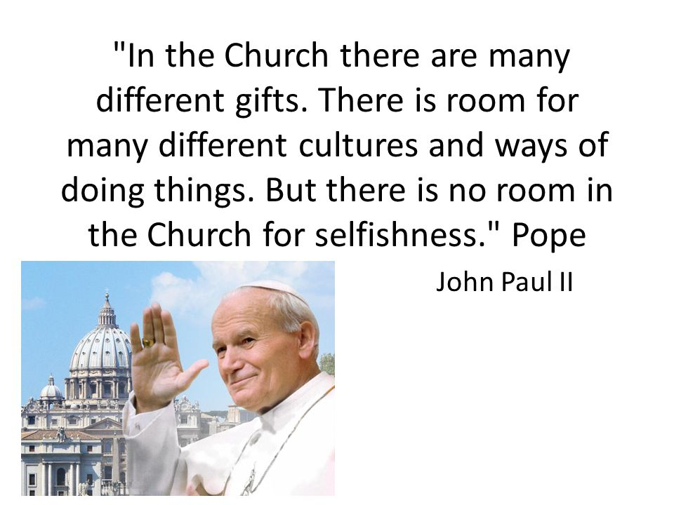 In the Church there are many different gifts.