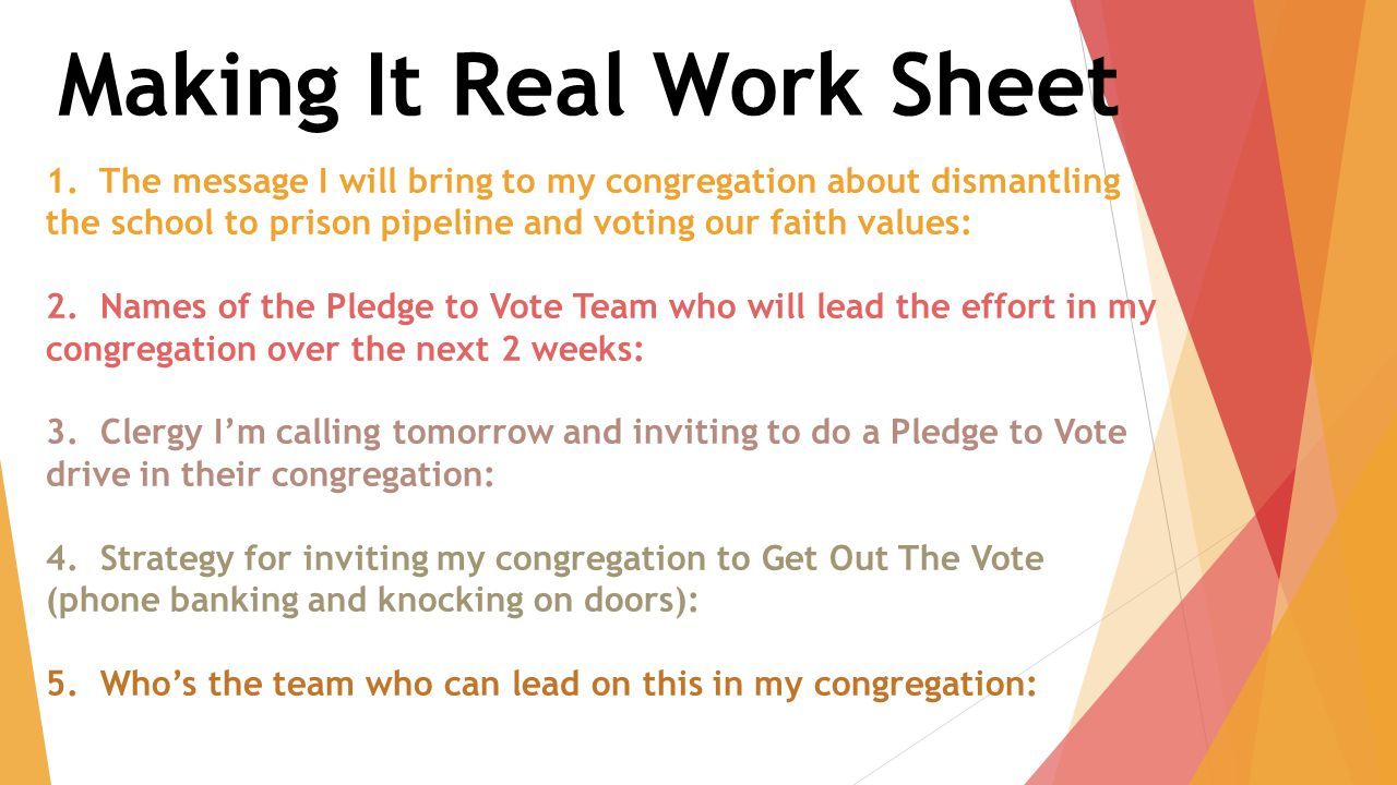 1. The message I will bring to my congregation about dismantling the school to prison pipeline and voting our faith values: 2. Names of the Pledge to