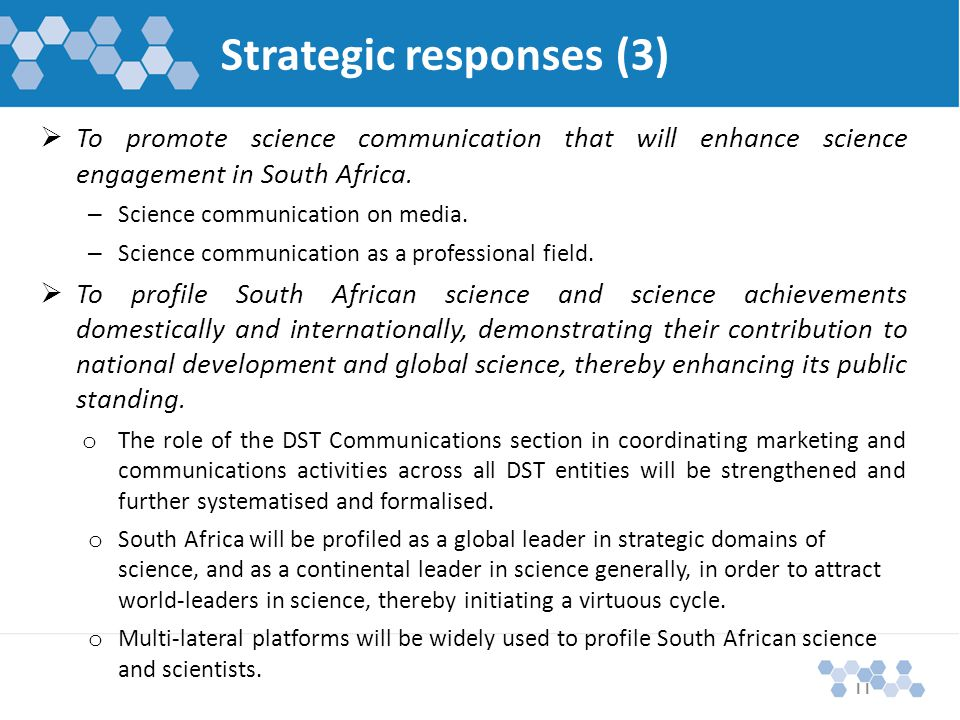 Strategic responses (3)  To promote science communication that will enhance science engagement in South Africa.