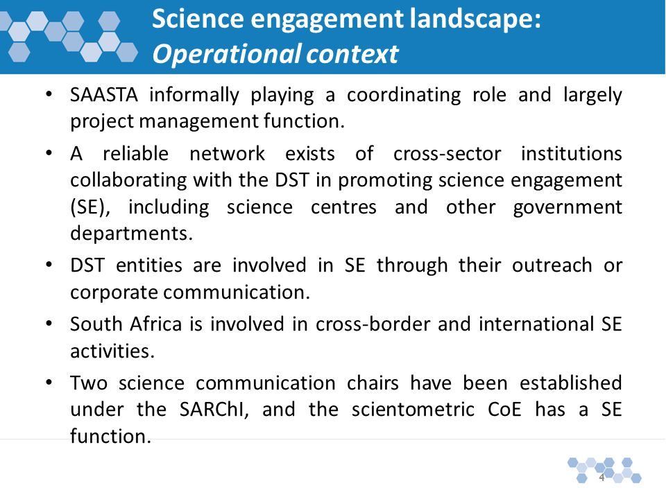 Science engagement landscape: Operational context SAASTA informally playing a coordinating role and largely project management function.