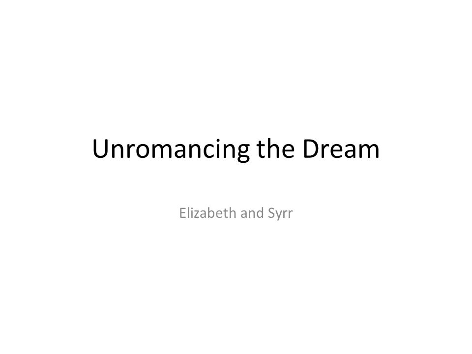 Unromancing the Dream Elizabeth and Syrr