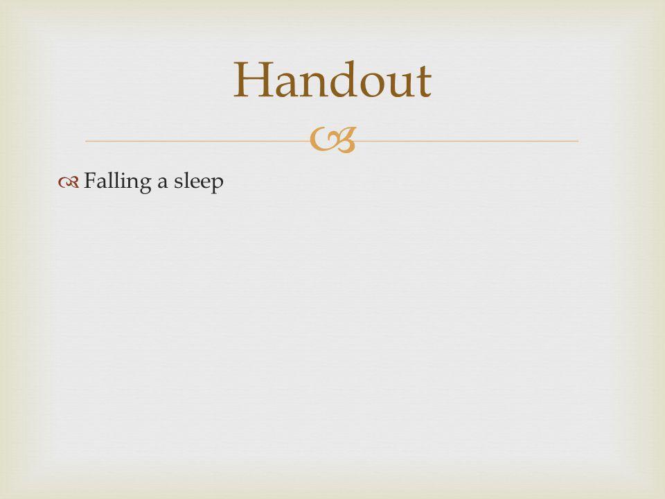   Falling a sleep Handout