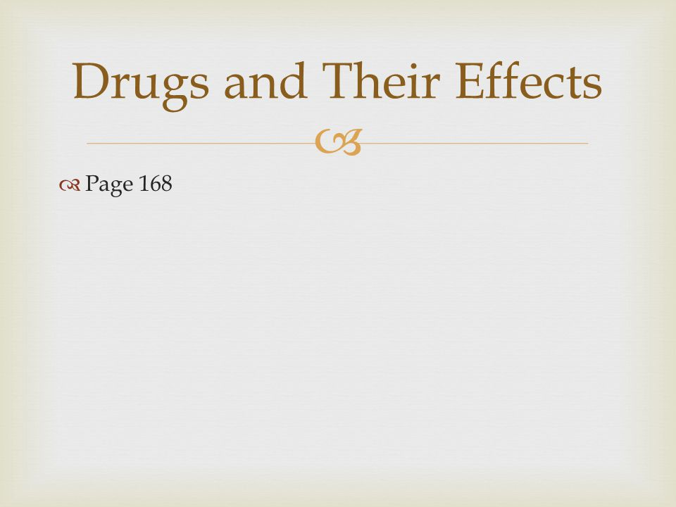   Page 168 Drugs and Their Effects
