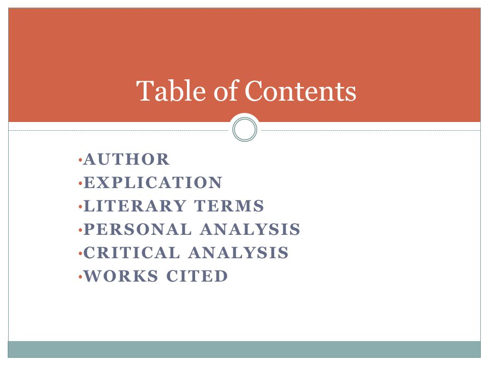 AUTHOR EXPLICATION LITERARY TERMS PERSONAL ANALYSIS CRITICAL ANALYSIS WORKS CITED Table of Contents