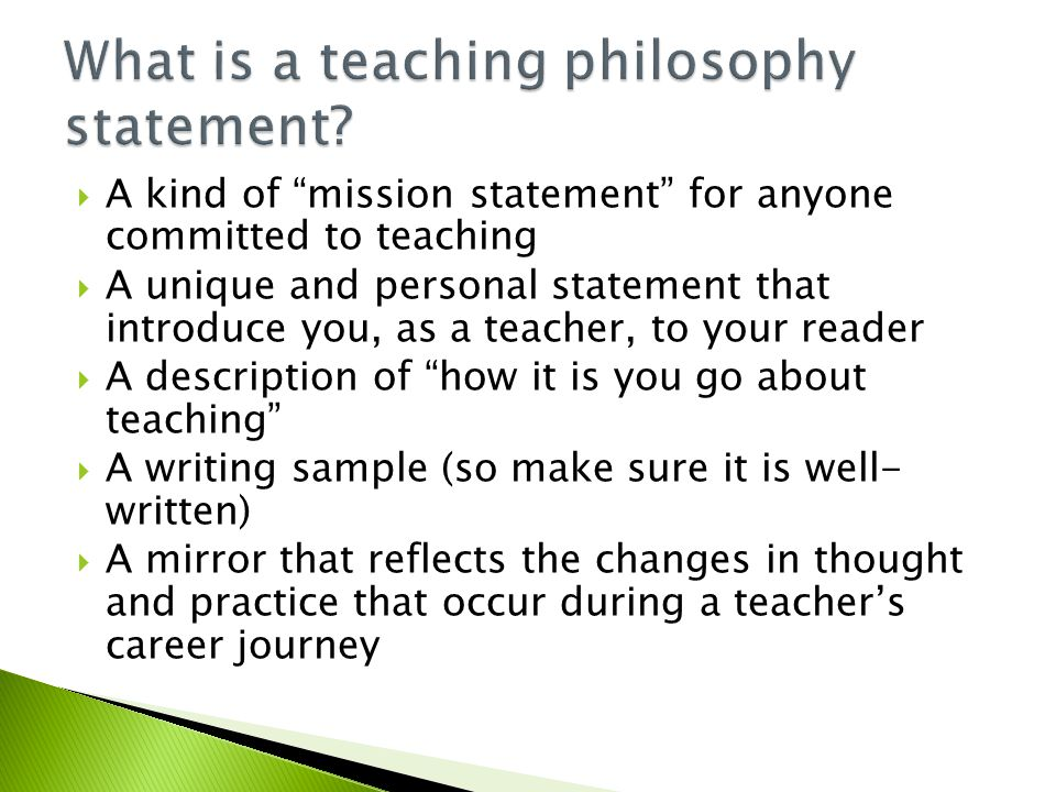  Demonstrates that you are reflective and purposeful about your teaching  Helps to communicate your goals as a teacher  Articulates the teaching approaches you use to achieve your teaching goals  Describes how you want to make a difference in the lives of your students  Documents your progress and development  Outlines a path of professional improvement In short: It stimulates genuine reflection about teaching.