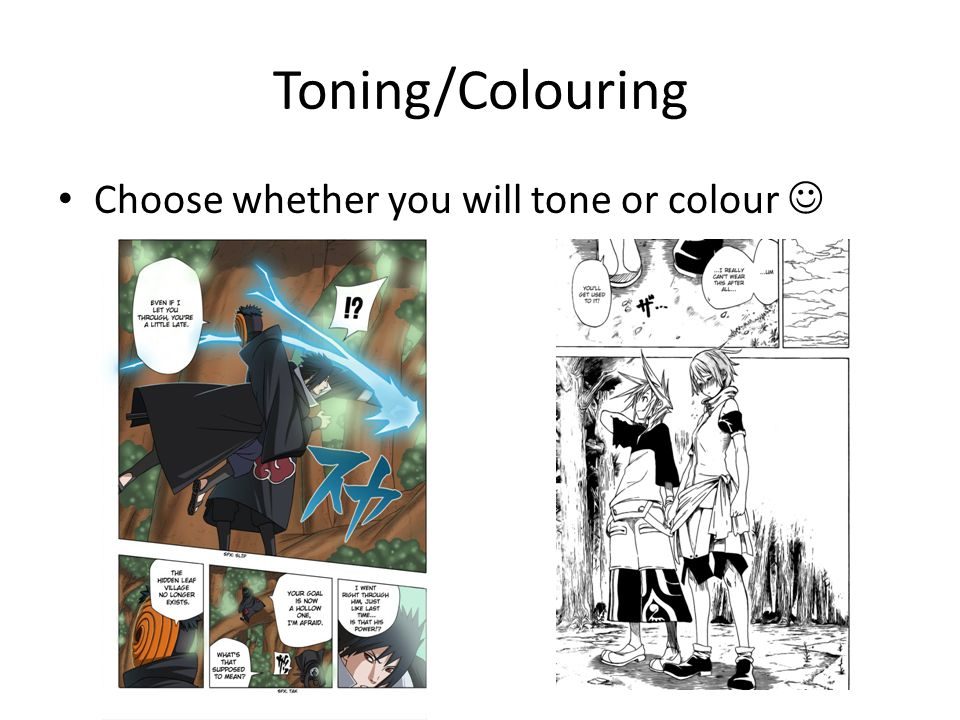 Toning/Colouring Choose whether you will tone or colour